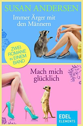 Immer Ärger mit den Männern/Mach mich glücklich: Zwei Romane in einem Band (Kindle-bücher Von Jd Robb)