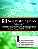 Wiley's ISRO Scientist /Engineer (Scientist - C) Electronics and Communication Engineering Solved Papers (2007 - 2017)