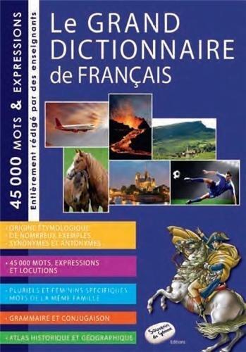 Le grand dictionnaire de français : 45000 mots et expressions, entièrement rédigé par des enseignats de Collectif (21 août 2012) Broché