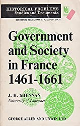 Government and Society in France, 1461-1661 (Unwin University Books)