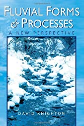 Fluvial Forms and Processes: A New Perspective (Hodder Arnold Publication) by David Knighton (1998-11-03)