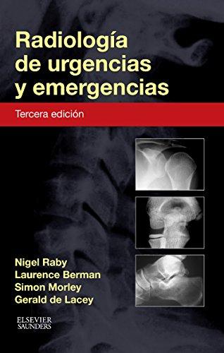 Radiología De Urgencias Y Emergencias - 3ª Edición por Nigel Raby FRCR