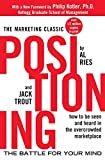 Positioning: The Battle for Your Mind: The Battle for Your Mind - Al Ries