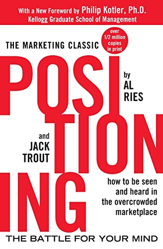Positioning. The battle for your mind (Economia e discipline aziendali) por Al Ries
