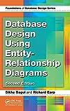 Database Design Using Entity-Relationship Diagrams (Foundations of Database Design) - Sikha Bagui, Richard Earp