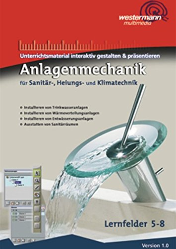Anlagenmechanik für Sanitär-, Heizungs- und Klimatechnik: CD-ROM interaktiv - Lernfelder 5 - 8