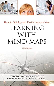 How to quickly and easily improve learning with mind maps - Effective ways for increased general and academic studying (English Edition) par [Patterson, Lillian]