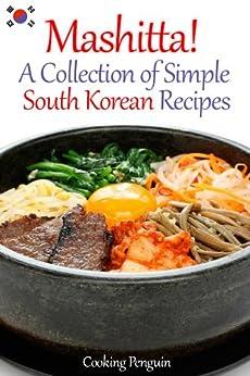 Mashitta! A Collection of Simple South Korean Recipes (English Edition) von [Cooking Penguin]