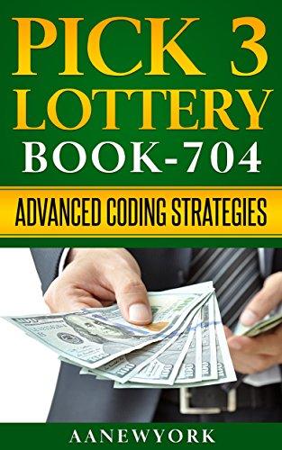 Pick 3 Lottery: Book-704: Advanced Coding Strategies eBook