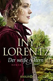 Der weiße Stern: Roman (Auswanderer - Saga 2) von [Lorentz, Iny]