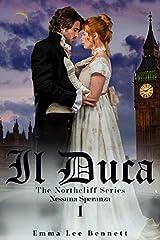 Idea Regalo - Il Duca - Nessuna Speranza vol.1 - The Northcliff Series - seconda edizione (Il Duca - The Northcliff Series - seconda edizione)