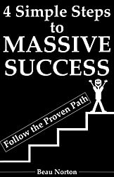 4 Simple Steps to MASSIVE SUCCESS: Re-Wire Your Brain for Success and Achieve Your Dreams with Peace of Mind (Proven Strategies and Techniques) (English Edition)