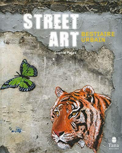 Street Art bestiaire urbain par Sophie PUJAS