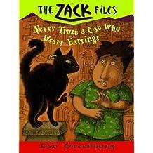 Zack Files 07: Never Trust a Cat Who Wears Earrings (The Zack Files)