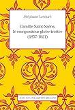 Camille Saint-Saëns, le compositeur globe-trotter (1857-1921)