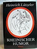 Rheinischer Humor. Nicht nur für Rheinländer - Heinrich Lützeler