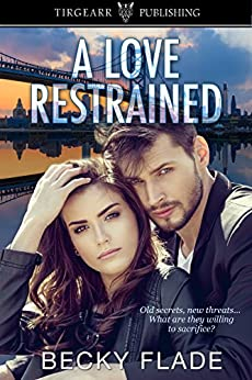 A Love Restrained by [Flade, Becky]