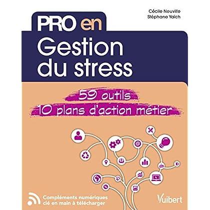 Pro en Gestion du stress - 59 outils - 10 plans d'action