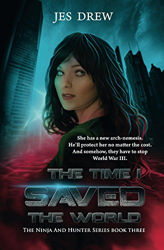 The Time I Saved the World (The Ninja and Hunter Series Book ...