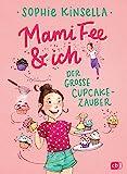 Mami Fee & ich - Der große Cupcake-Zauber: - Mit Glitzerfolien-Cover (Die Mami Fee & ich-Reihe, Band 1)
