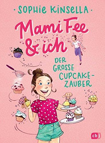Buchcover Mami Fee & ich - Der große Cupcake-Zauber: - Mit Glitzerfolien-Cover (Die Mami Fee & ich-Reihe, Band 1)