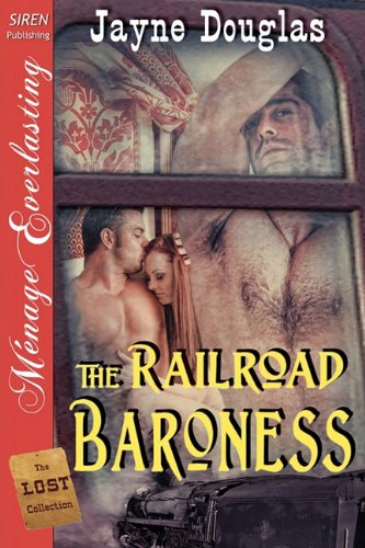 The Railroad Baroness [The Lost Collection] (Siren Publishing Menage Everlasting) Cover Image