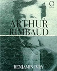 Arthur Rimbaud (Outlines) by Benjamin Ivry (1998-10-02)