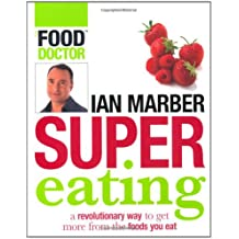 Supereating: a revolutionary way to get more from the foods you eat