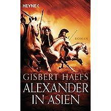 Alexander in Asien: Alexander 2 - Roman