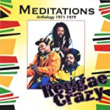 Songtexte von The Meditations - Reggae Crazy- Anthology 1971-1979