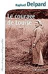 Le courage de Louise par Delpard