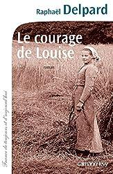 Le Courage de Louise (Cal-Lévy-France de toujours et d'aujourd'hui)