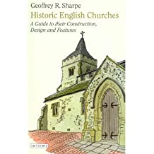 [(Historic English Churches: A Guide to Their Construction, Design and Features )] [Author: Geoffrey R. Sharpe] [Aug-2011]