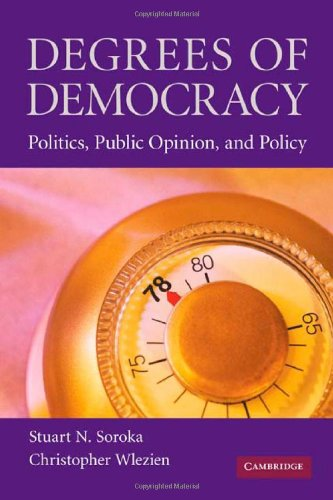 Degrees of Democracy: Politics, Public Opinion, and Policy (English Edition) Christopher Stuart University
