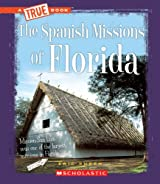The Spanish Missions of Florida (True Books: American History (Library)) by Eric Suben (2010-03-01)