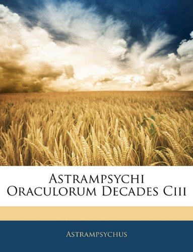 Astrampsychi Oraculorum Decades Ciii