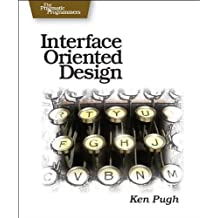 Interface-Oriented Design (Pragmatic Programmers)
