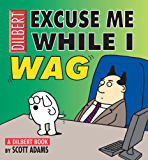 Excuse Me While I Wag: A Dilbert Book