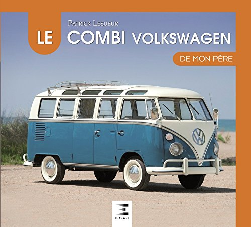 Le combi VW de mon père