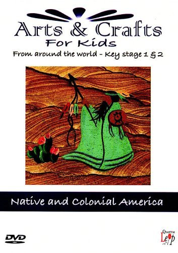 Arts And Crafts For Kids - Key Stage 1&2 - Native And Colonial America [DVD] (Colonial America Dvd)