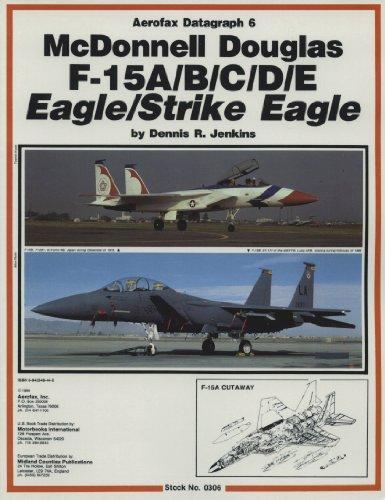 15a Eagle (McDonnell Douglas F-15A/B/C/D/E Eagle/Strike Eagle (Aerofax Datagraph 6))