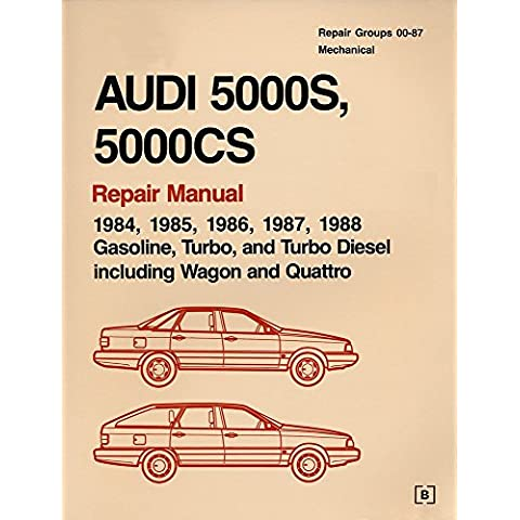 Audi 5000S, 5000CS Official Factory Repair Manual 1984-88: Gasoline, Turbo 7 Turbo Diesel, Including Wagon and Quattro by Audi of America (Illustrated, 1 Jan 1990)