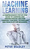 ★ ★ Buy the Paperback version of this book, and get the Kindle eBOOK version for FREE★ ★ Do you want to know more about Machine Learning and what it means for the future? Could Machine Learning help your business to perform better? Machine Learning ...
