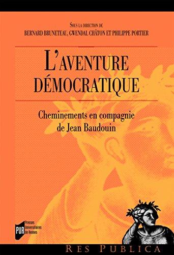 L'aventure dmocratique: Cheminements en compagnie de Jean Baudouin