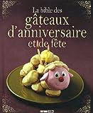 La bible des gâteaux d'anniversaire et de fête