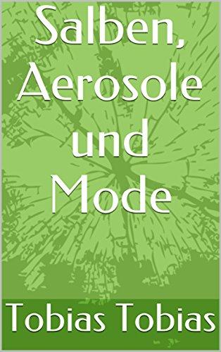 salben-aerosole-und-mode-german-edition