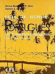 Falar, Ler, Escrever, Portugues Text: Um Curso Para Estrangeiros by Lima, Emma Eberlein, Iunes, Samira Abirad (2001) Paperback