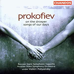 Prokofiev: On the Dniper; Songs of Our Days
