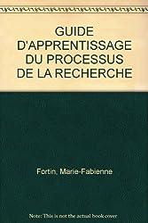 GUIDE D'APPRENTISSAGE DU PROCESSUS DE LA RECHERCHE