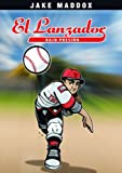 El Lanzador Bajo Presi?3n (Jake Maddox en Espa???ol) (Spanish Edition) by Jake Maddox (2012-01-01)